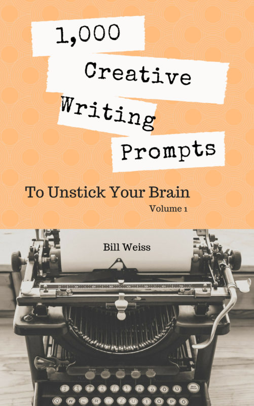 1000 Creative Writing Prompts to Unstick Your Brain – Volume 1