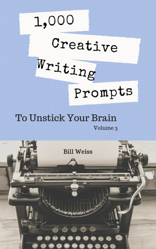 1000 Creative Writing Prompts to Unstick Your Brain – Volume 3